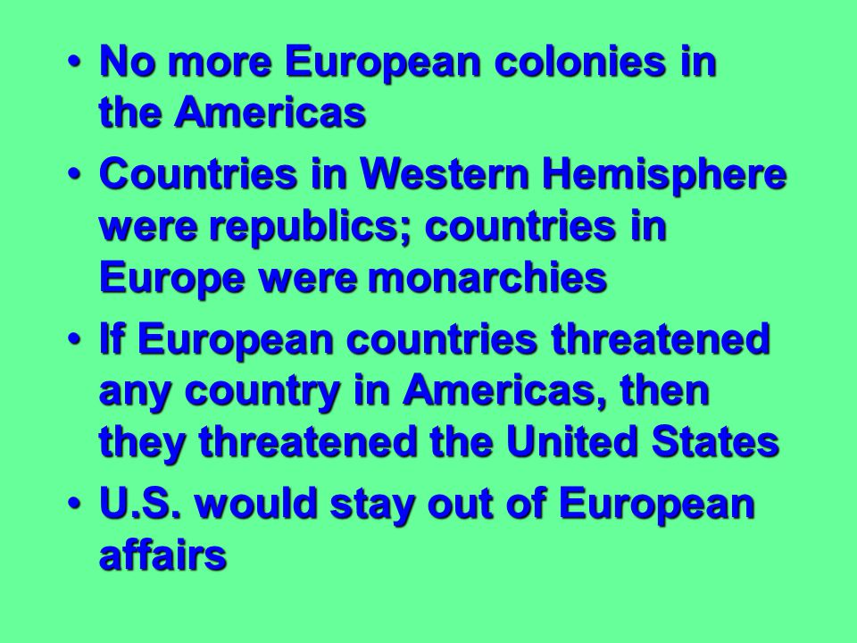 No more European colonies in the Americas