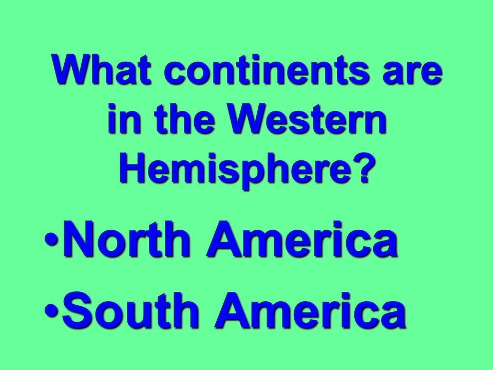 What continents are in the Western Hemisphere