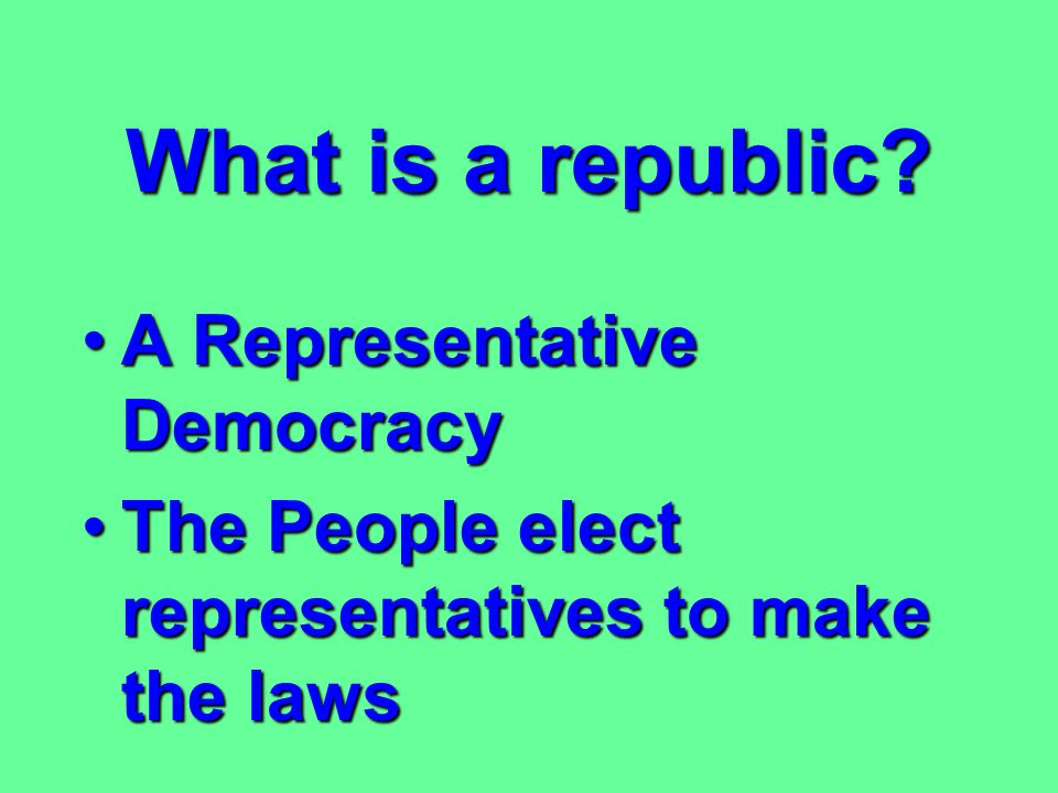 What is a republic A Representative Democracy