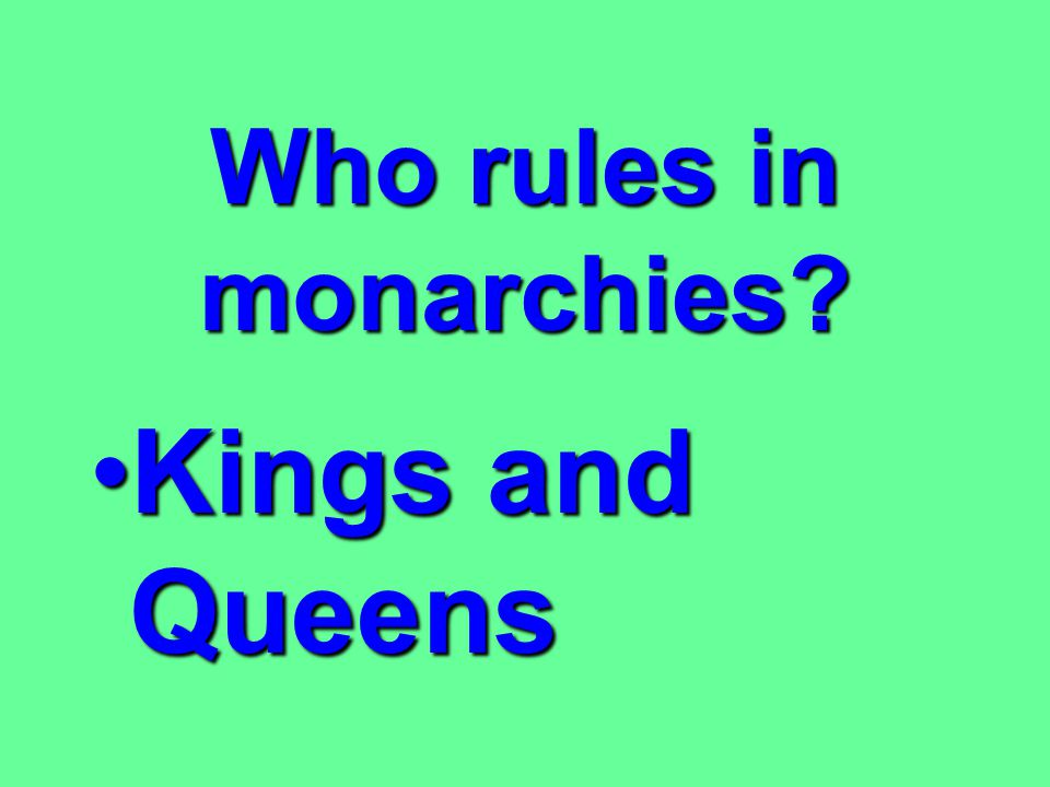 Who rules in monarchies