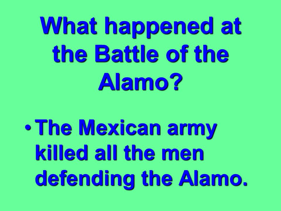 What happened at the Battle of the Alamo