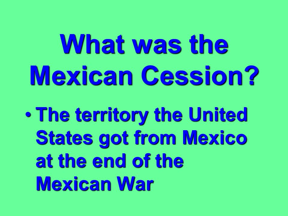 What was the Mexican Cession