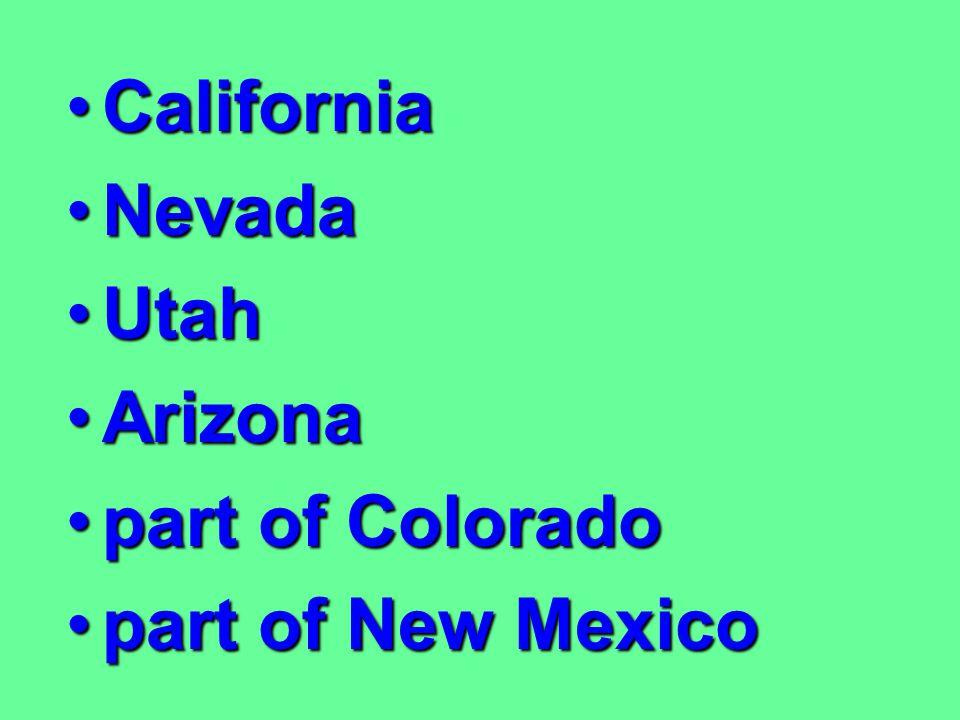 California Nevada Utah Arizona part of Colorado part of New Mexico