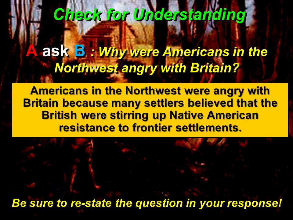 A ask B : Why were Americans in the Northwest angry with Britain