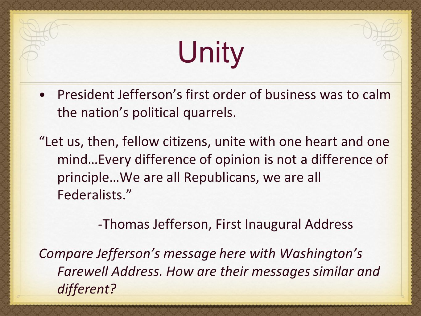 Unity President Jefferson's first order of business was to calm the nation's political quarrels.
