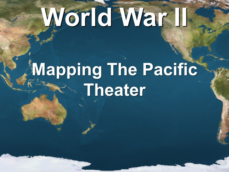 Mapping The Pacific Theater