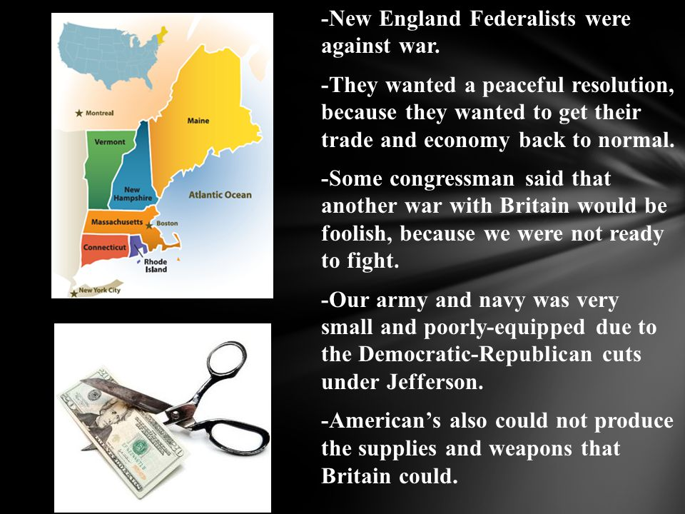 -New England Federalists were against war