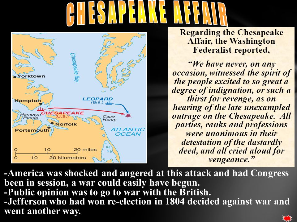 Regarding the Chesapeake Affair, the Washington Federalist reported,