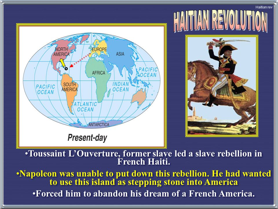 Forced him to abandon his dream of a French America.
