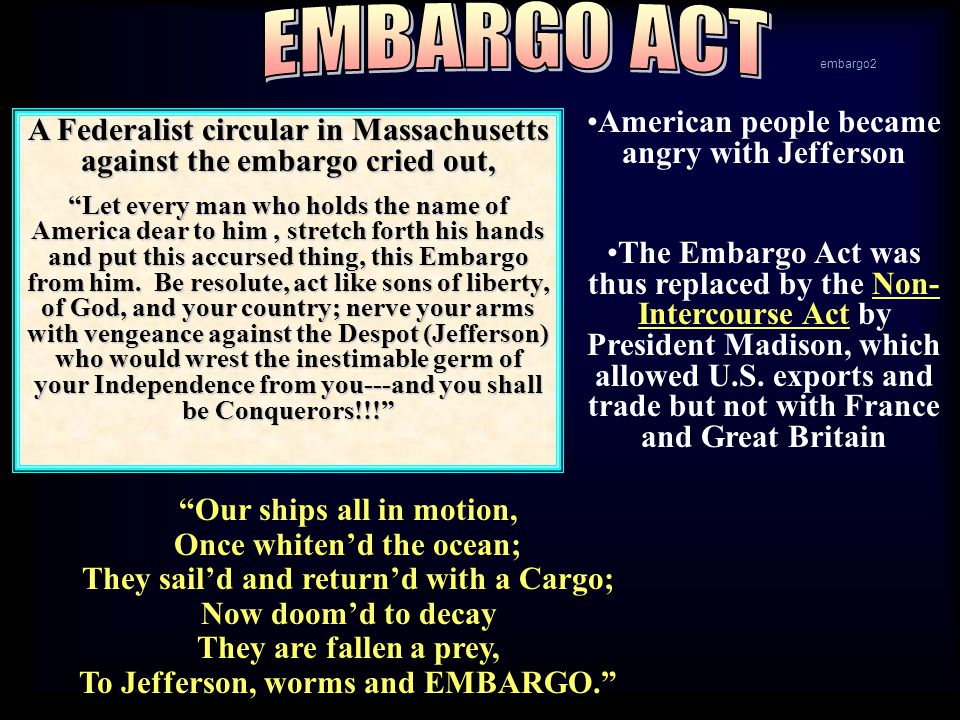 EMBARGO ACT American people became angry with Jefferson