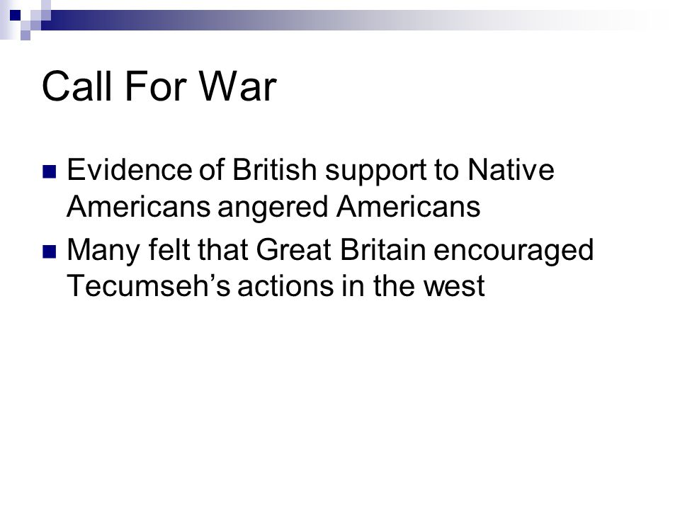 Call For War Evidence of British support to Native Americans angered Americans.
