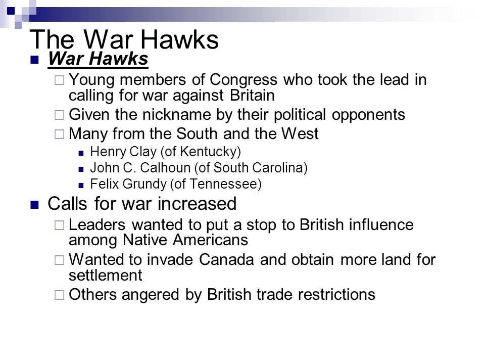 The War Hawks War Hawks Calls for war increased