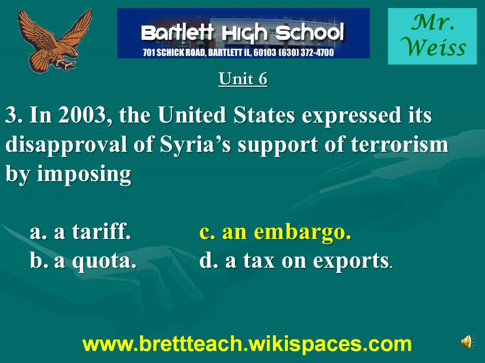 b. a quota. d. a tax on exports.