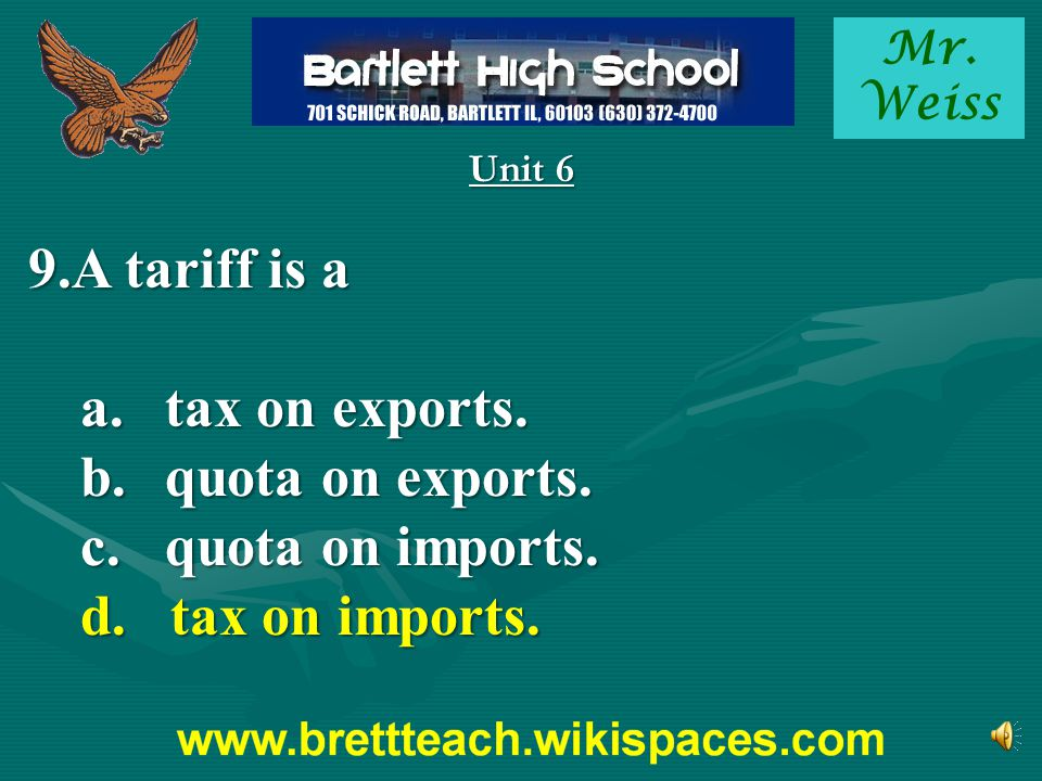 A tariff is a tax on exports. quota on exports. quota on imports.