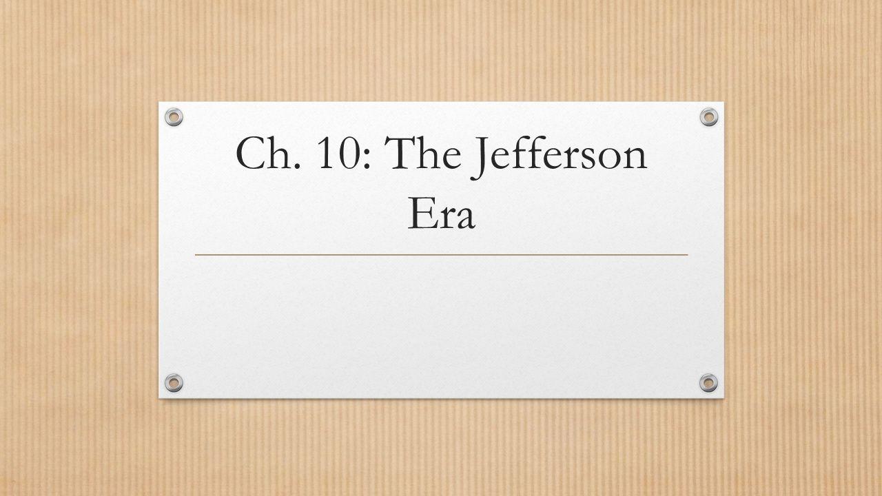 Ch. 10: The Jefferson Era