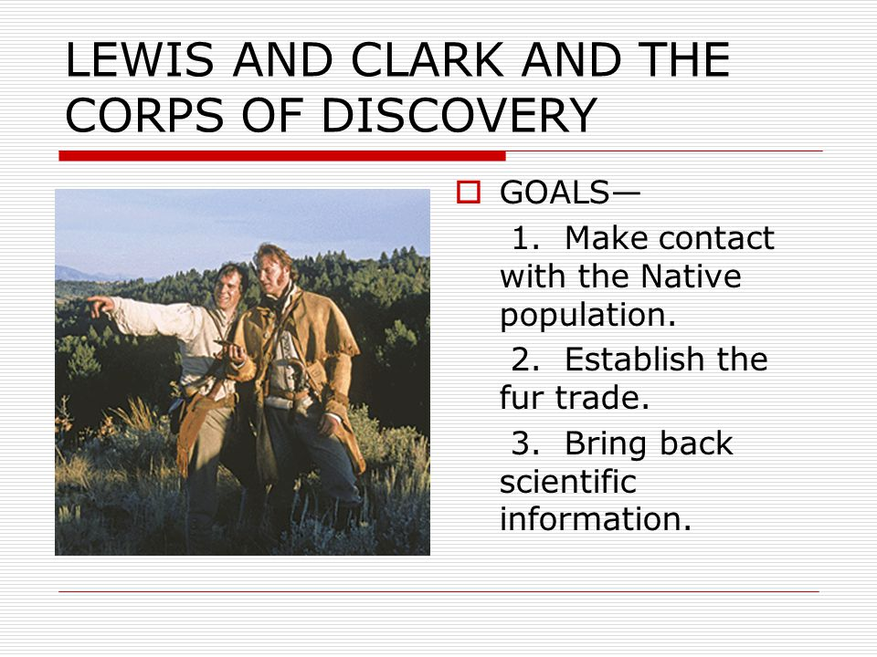 LEWIS AND CLARK AND THE CORPS OF DISCOVERY