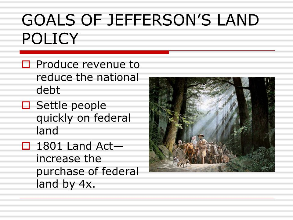 GOALS OF JEFFERSON'S LAND POLICY