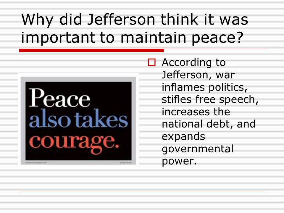 Why did Jefferson think it was important to maintain peace