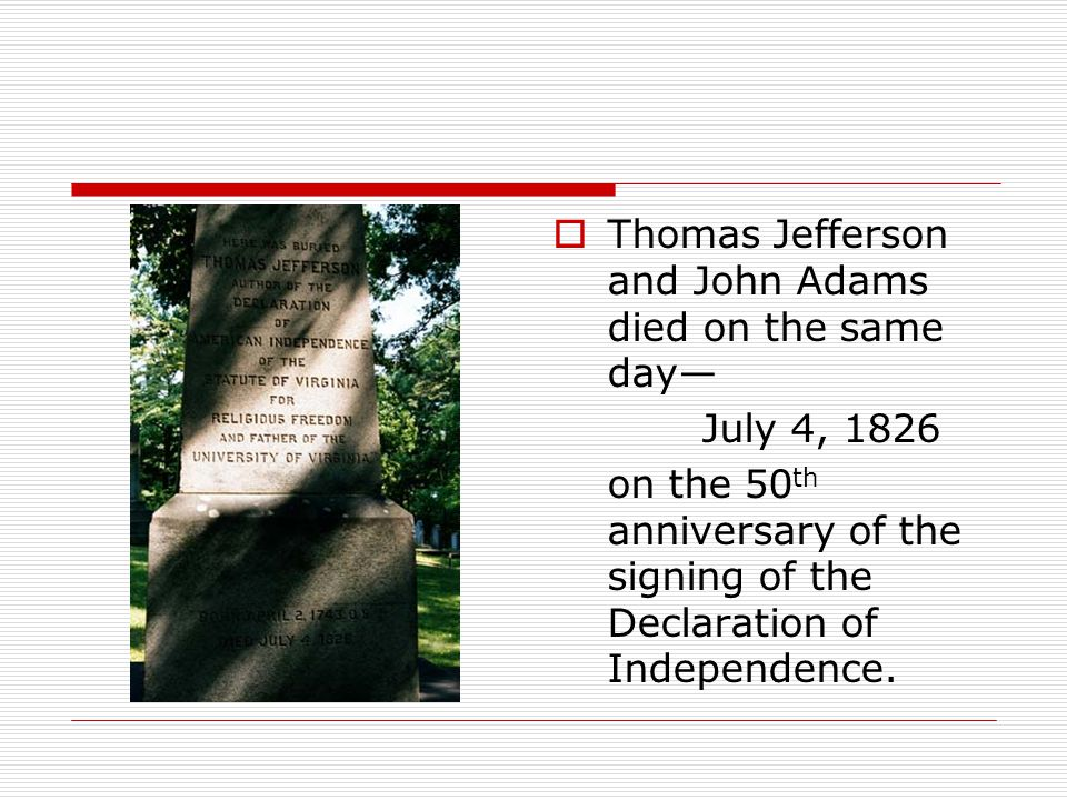 Thomas Jefferson and John Adams died on the same day—