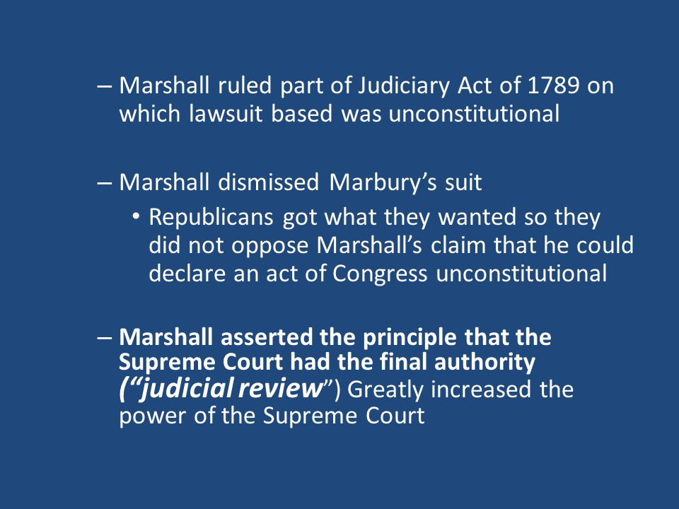Marshall ruled part of Judiciary Act of 1789 on which lawsuit based was unconstitutional