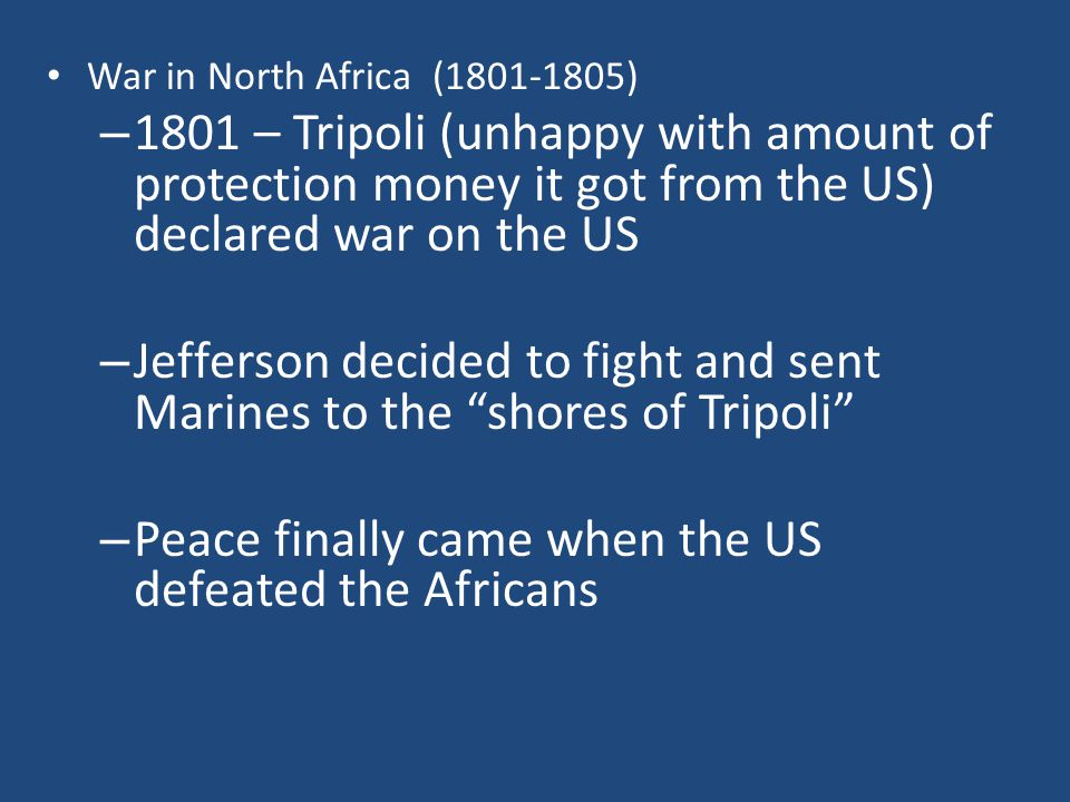 Jefferson decided to fight and sent Marines to the shores of Tripoli