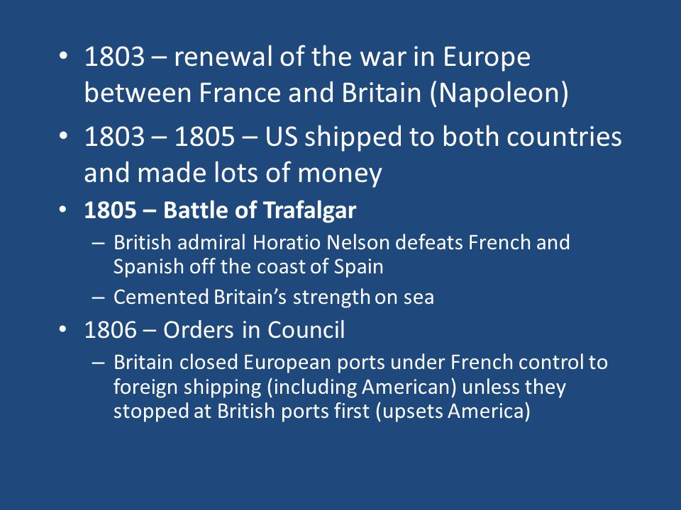 1803 – 1805 – US shipped to both countries and made lots of money