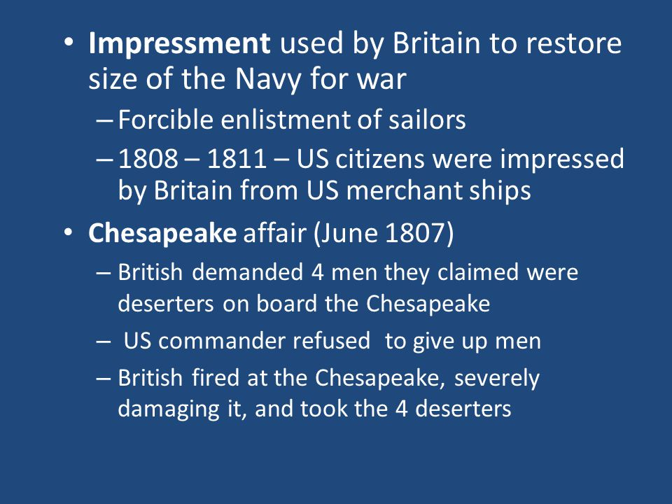 Impressment used by Britain to restore size of the Navy for war