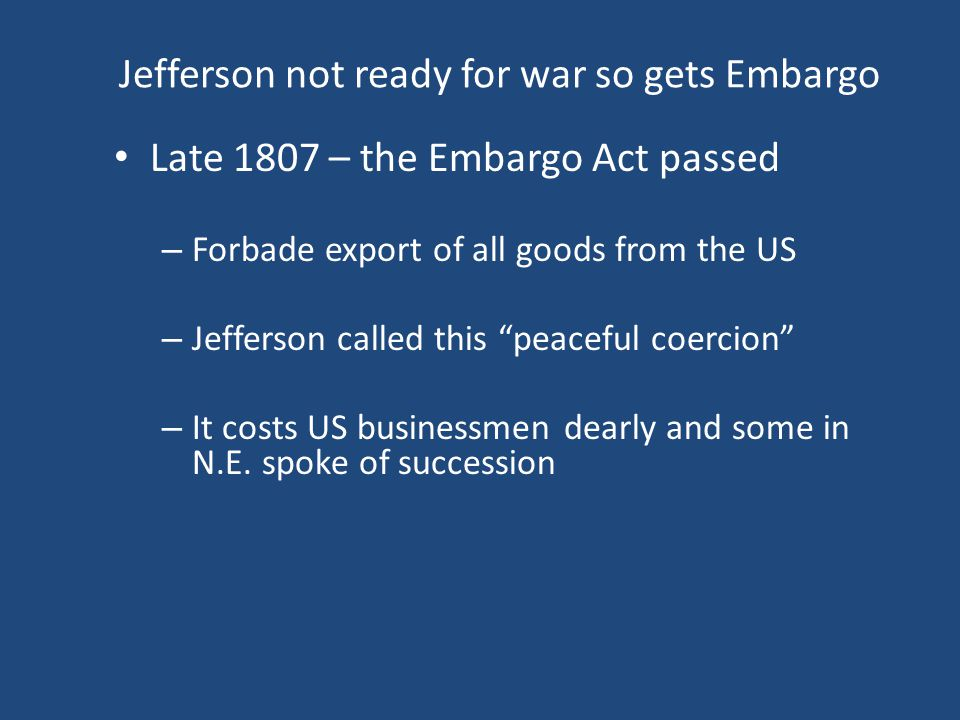 Jefferson not ready for war so gets Embargo