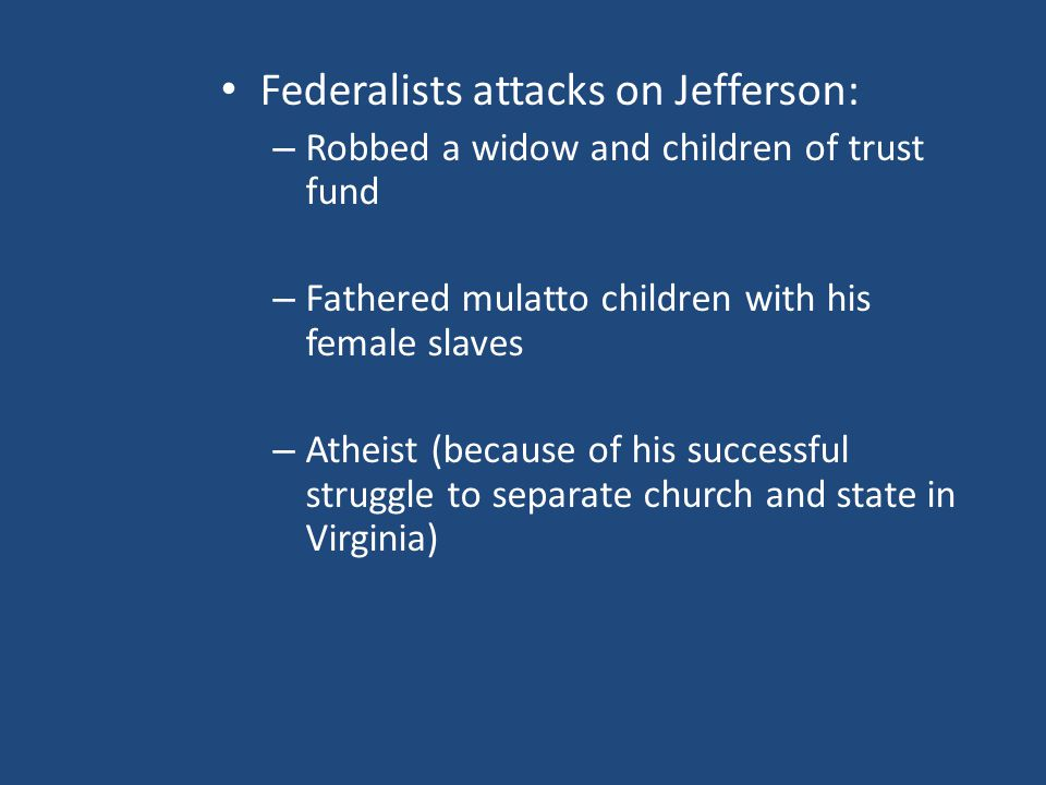 Federalists attacks on Jefferson: