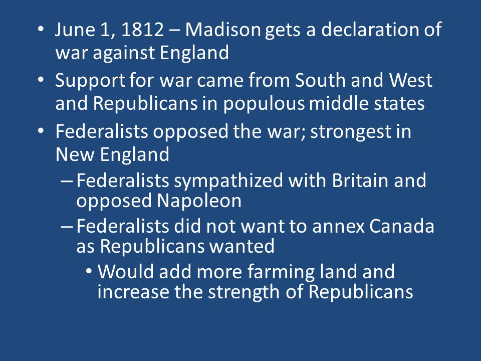 June 1, 1812 – Madison gets a declaration of war against England
