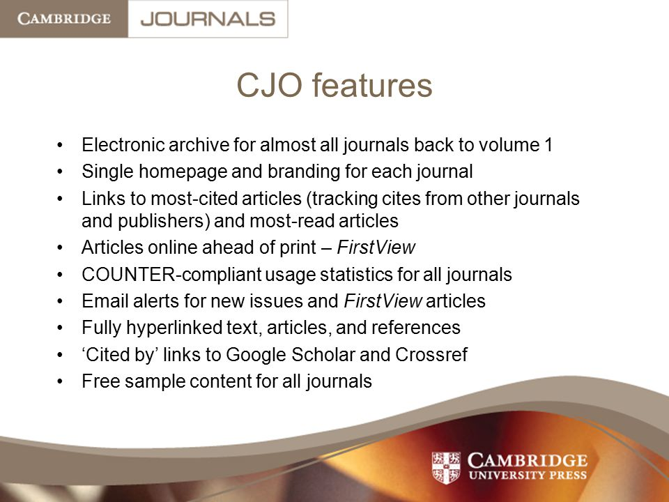 CJO features Electronic archive for almost all journals back to volume 1. Single homepage and branding for each journal.
