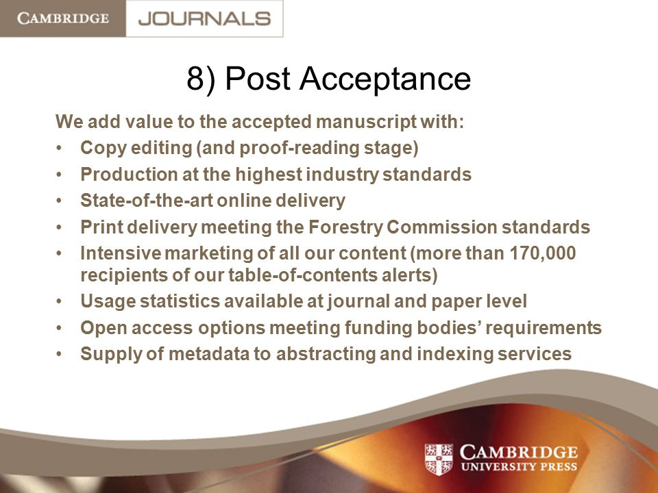 8) Post Acceptance We add value to the accepted manuscript with: