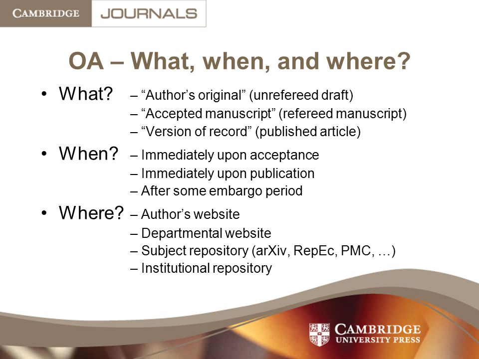 OA – What, when, and where What – Author's original (unrefereed draft) – Accepted manuscript (refereed manuscript)