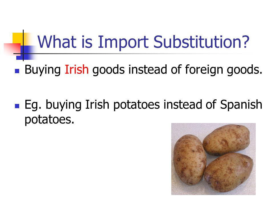 What is Import Substitution