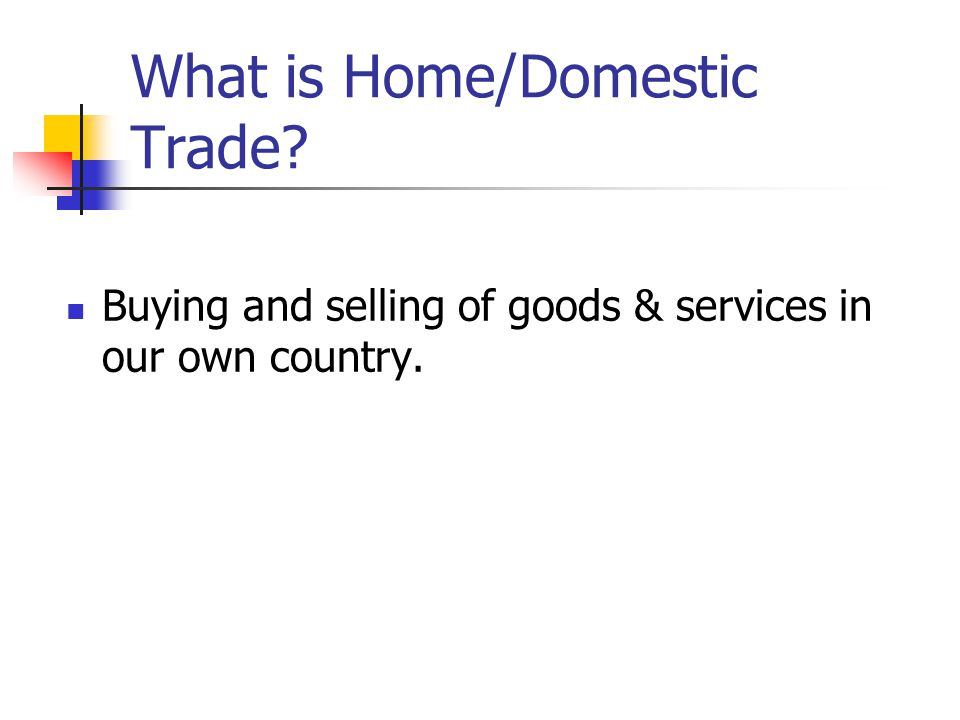 What is Home/Domestic Trade