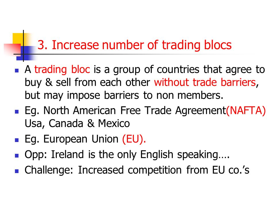 3. Increase number of trading blocs