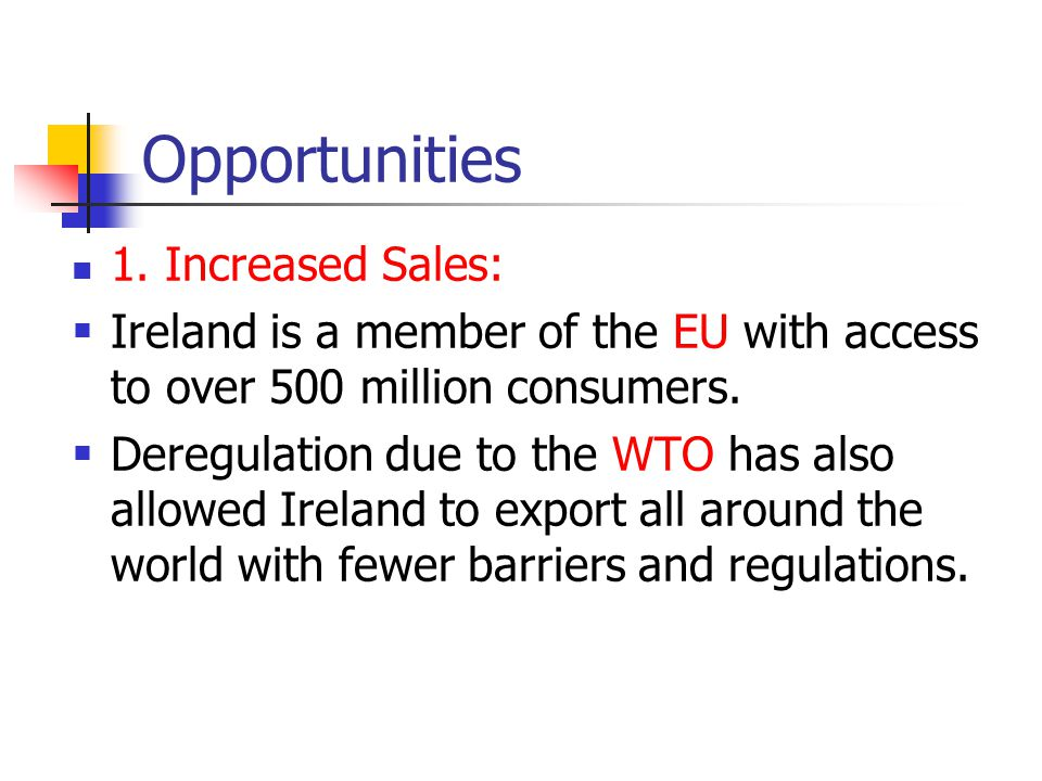 Opportunities 1. Increased Sales: