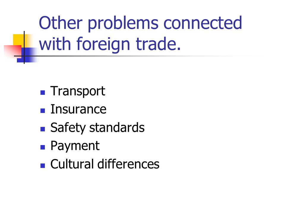 Other problems connected with foreign trade.