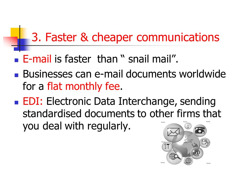 3. Faster & cheaper communications