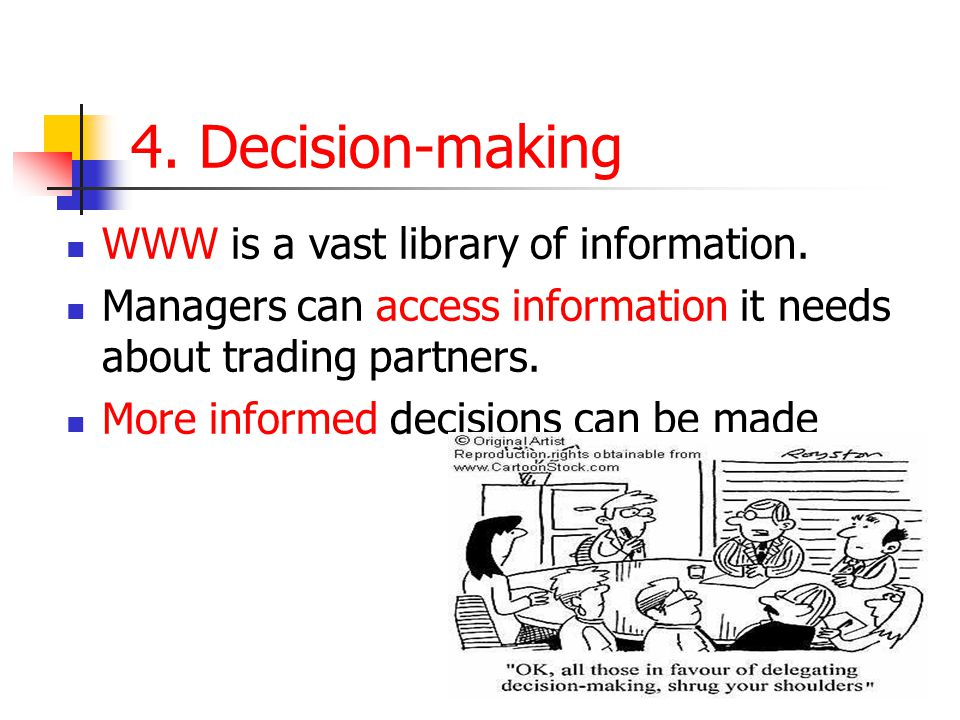 4. Decision-making WWW is a vast library of information.