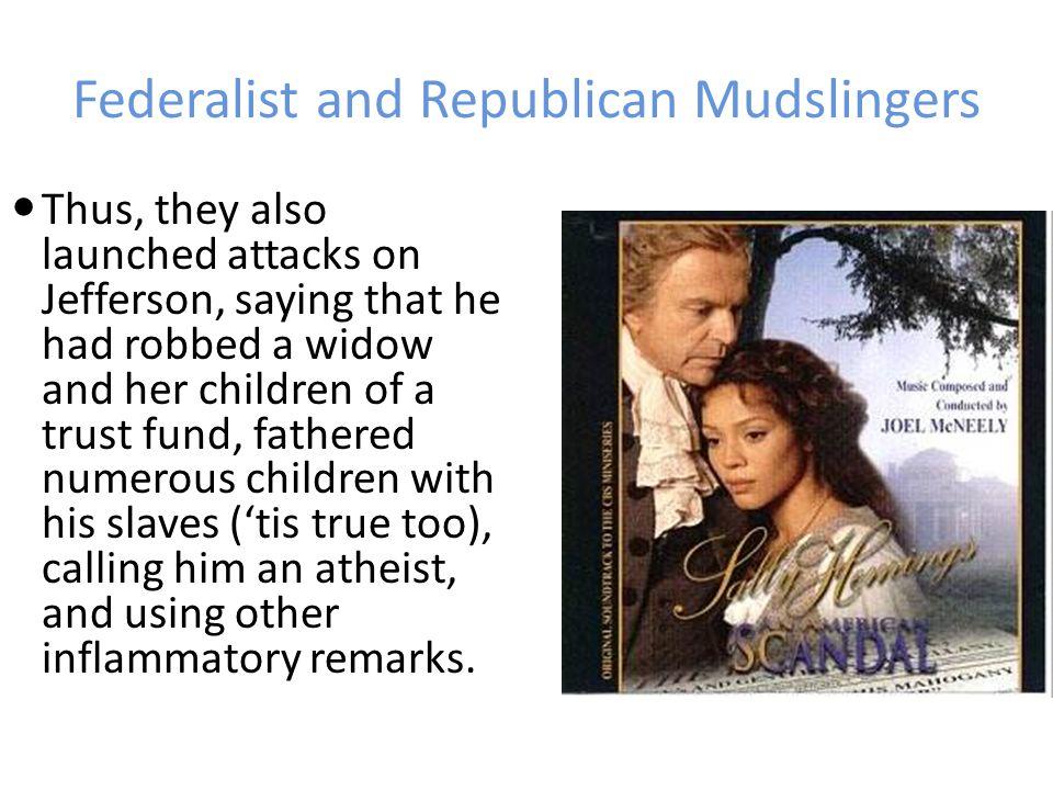 Federalist and Republican Mudslingers