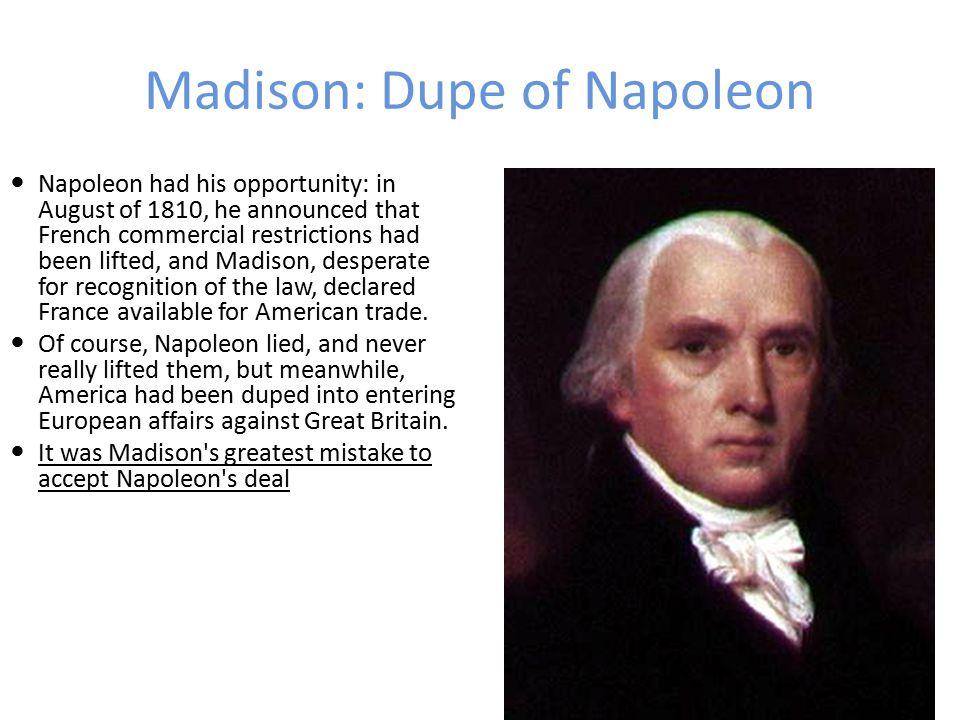 Madison: Dupe of Napoleon