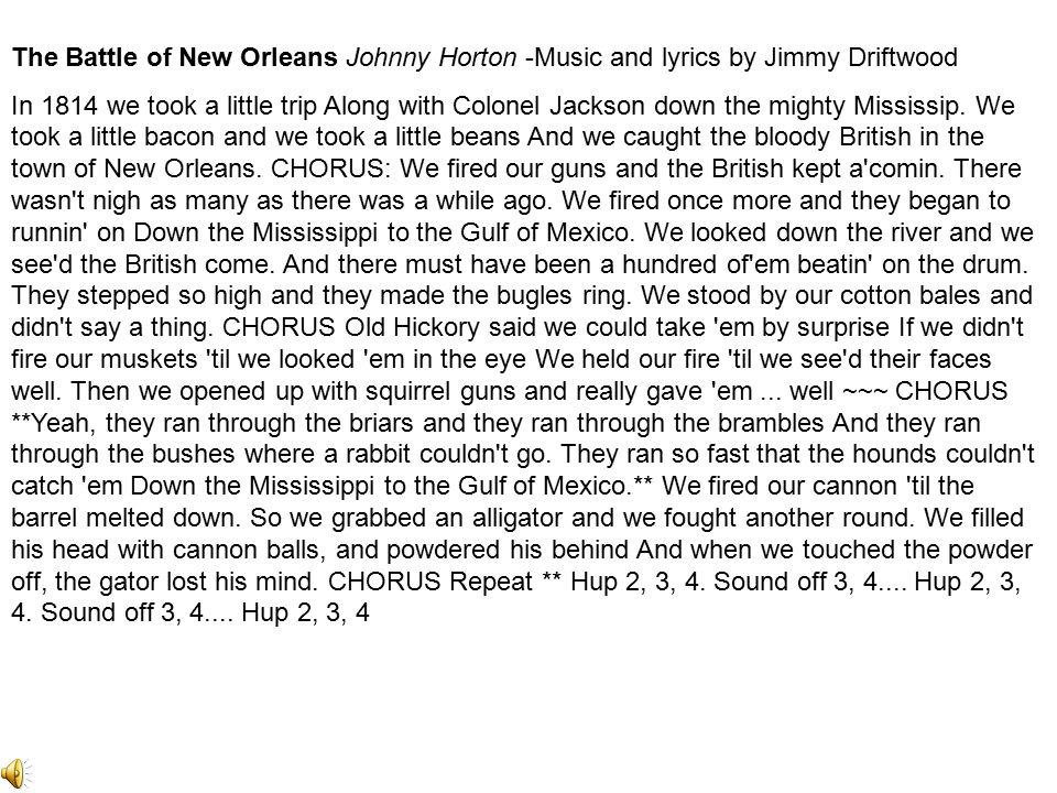 The Battle of New Orleans Johnny Horton -Music and lyrics by Jimmy Driftwood
