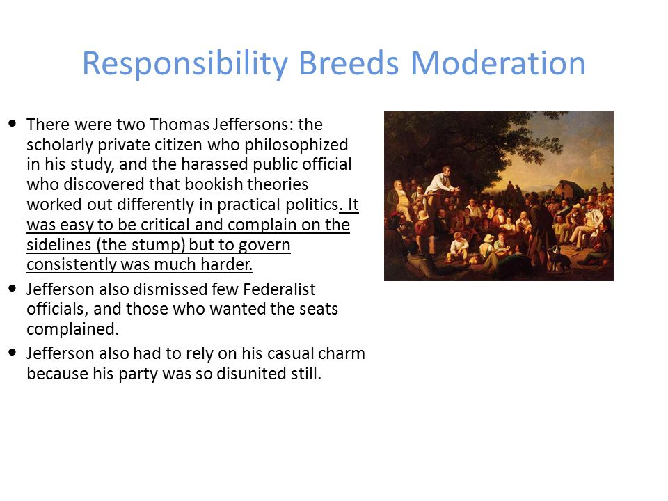 Responsibility Breeds Moderation