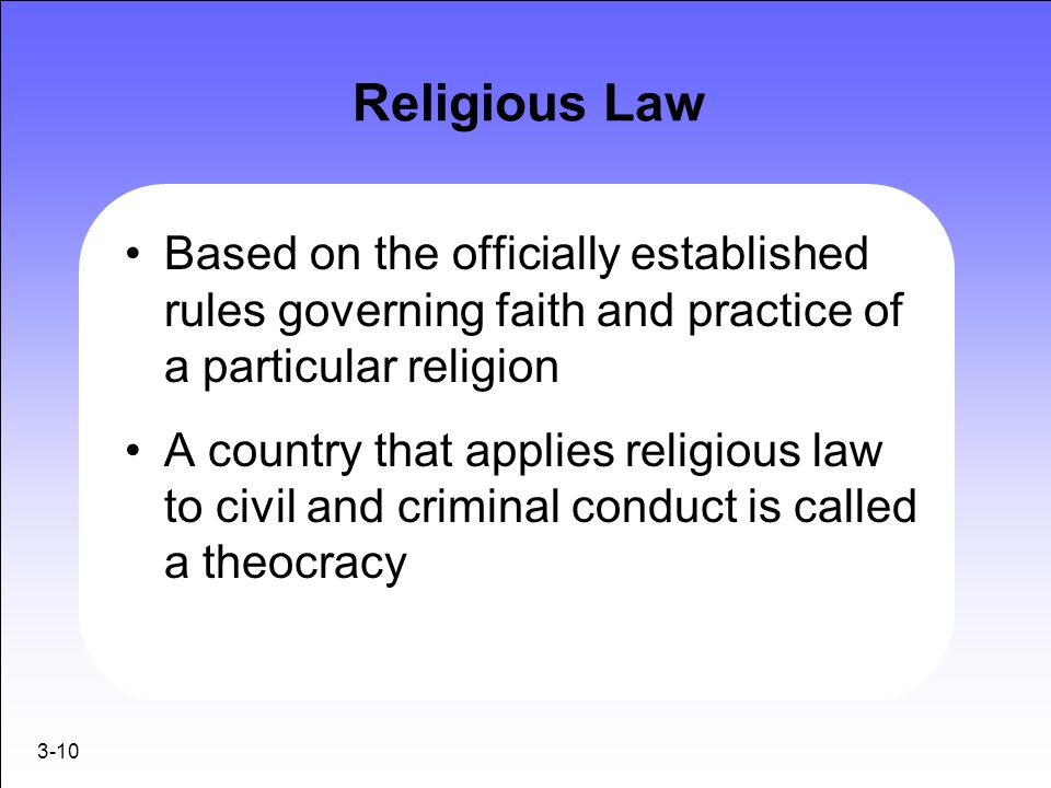 Religious Law Based on the officially established rules governing faith and practice of a particular religion.