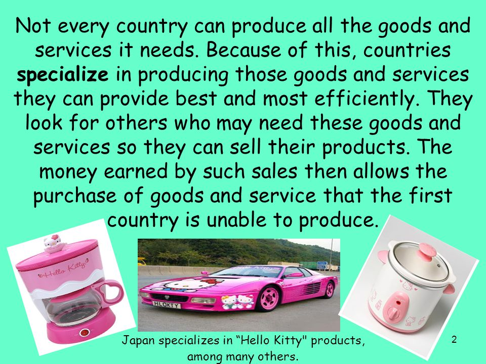 Japan specializes in Hello Kitty products,