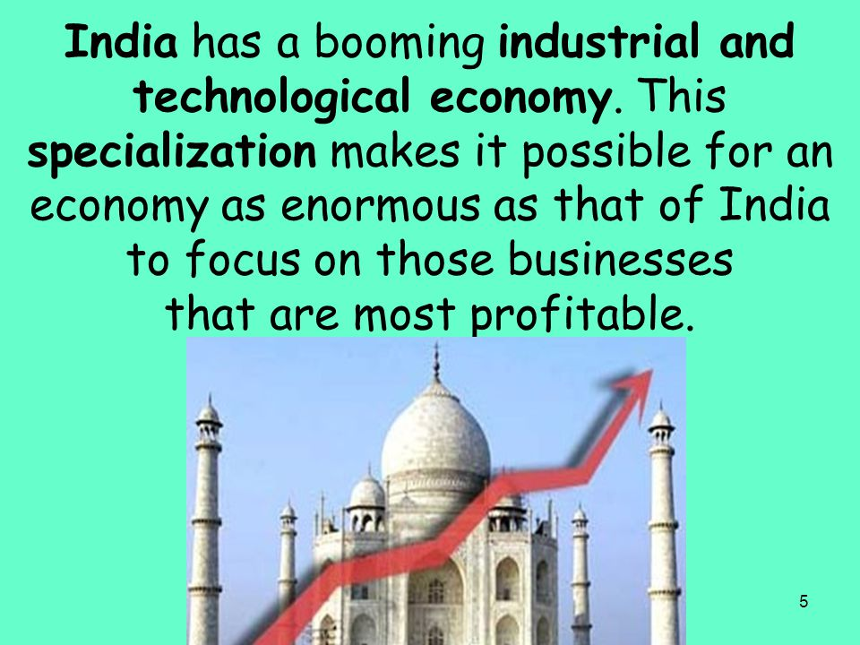India has a booming industrial and technological economy