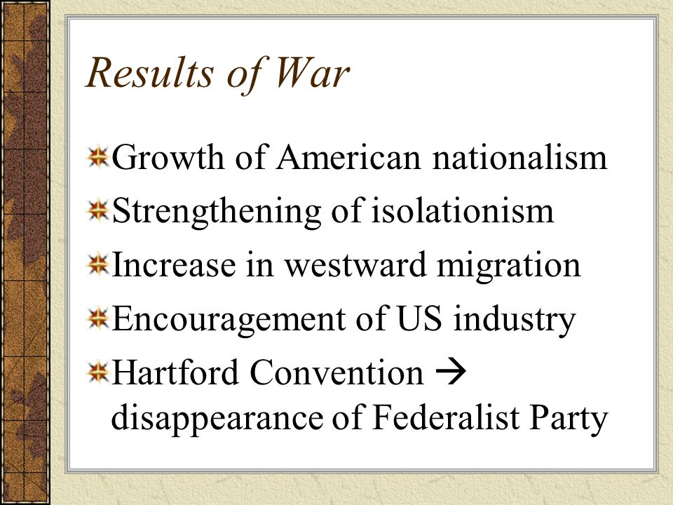 Results of War Growth of American nationalism
