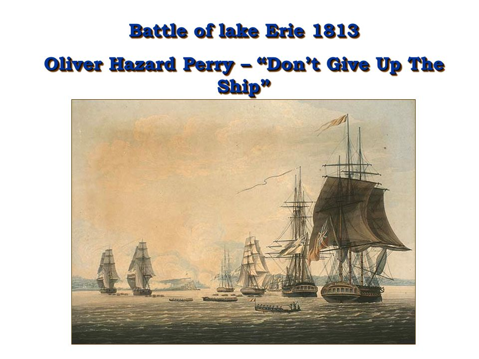 Oliver Hazard Perry – Don't Give Up The Ship