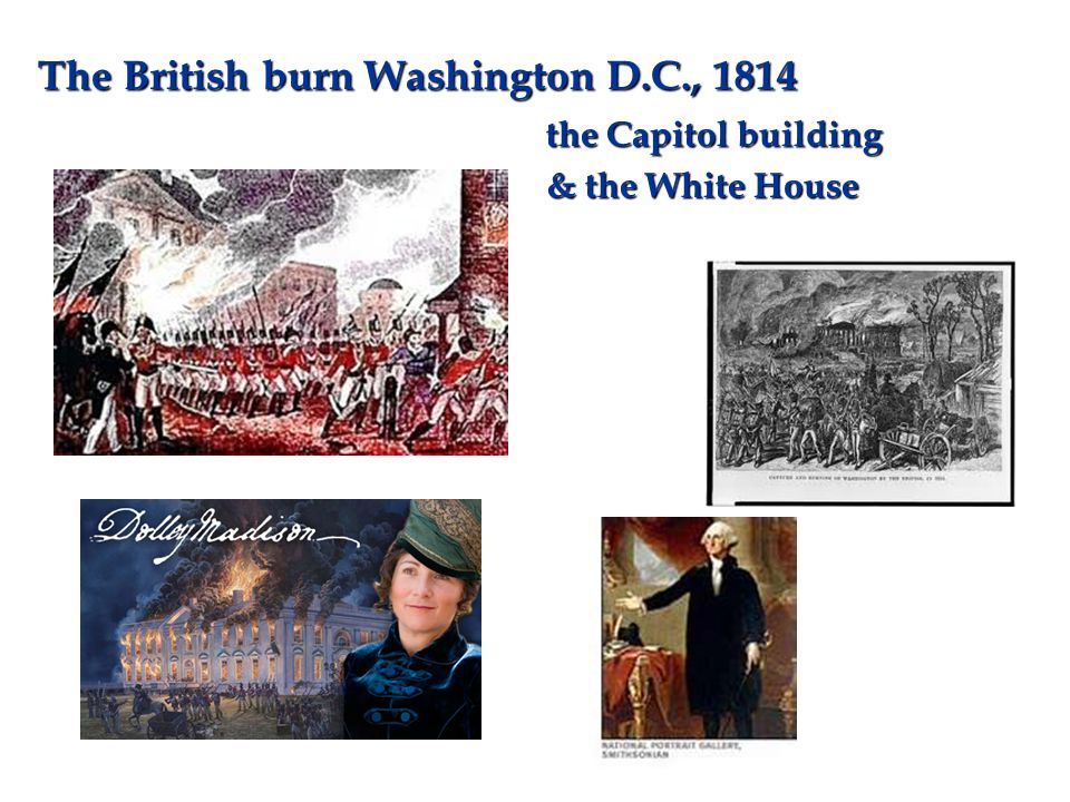 The British burn Washington D.C., 1814